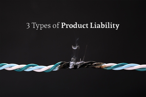 "A wire that is burning beneath the words ""3 Types of Product Liability"""