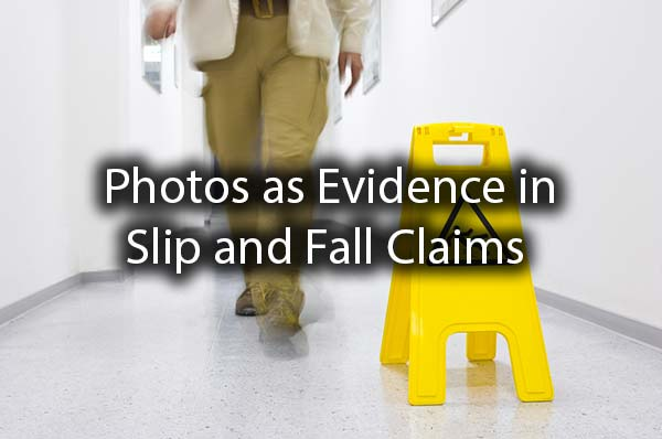 A person walking down a hallway with a wet floor sign and the words, photos as Evidence in Slip and Fall Case.